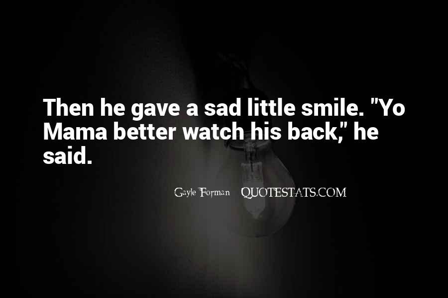 Smile When You Sad Quotes #367679