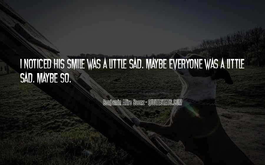 Smile When You Sad Quotes #425729