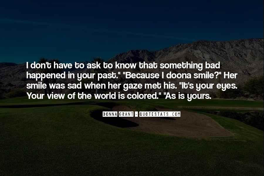 Smile When You Sad Quotes #763285