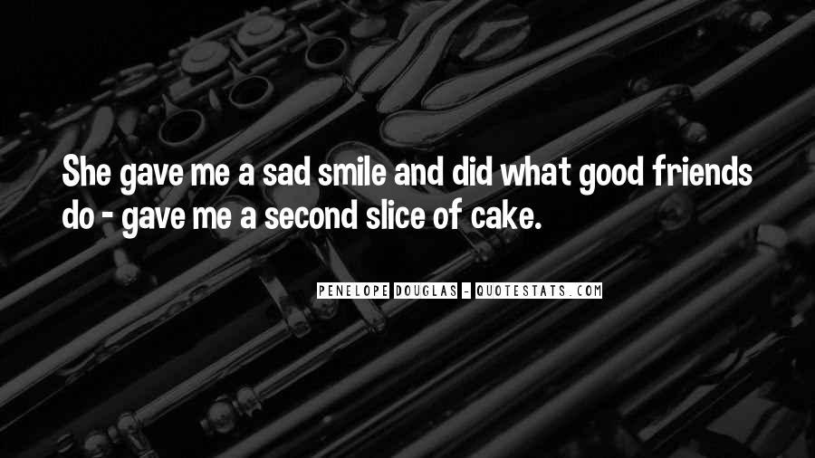 Smile When You Sad Quotes #768833