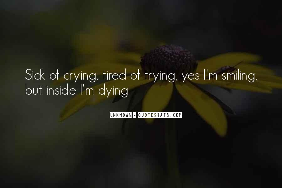 Smiling But Dying Quotes #965028