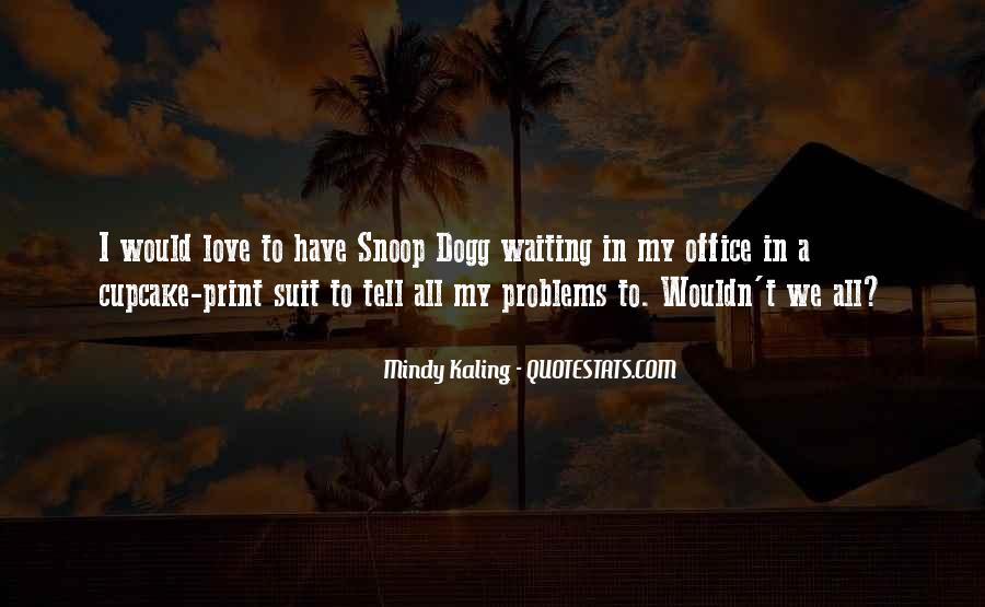 Snoop Dogg Love Quotes #600982