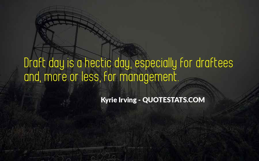 Quotes About A Hectic Day #177196