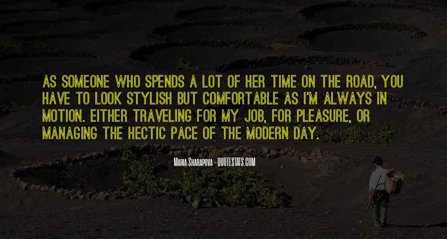 Quotes About A Hectic Day #815890