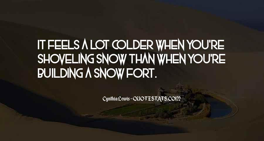 Snow Fort Quotes #779758