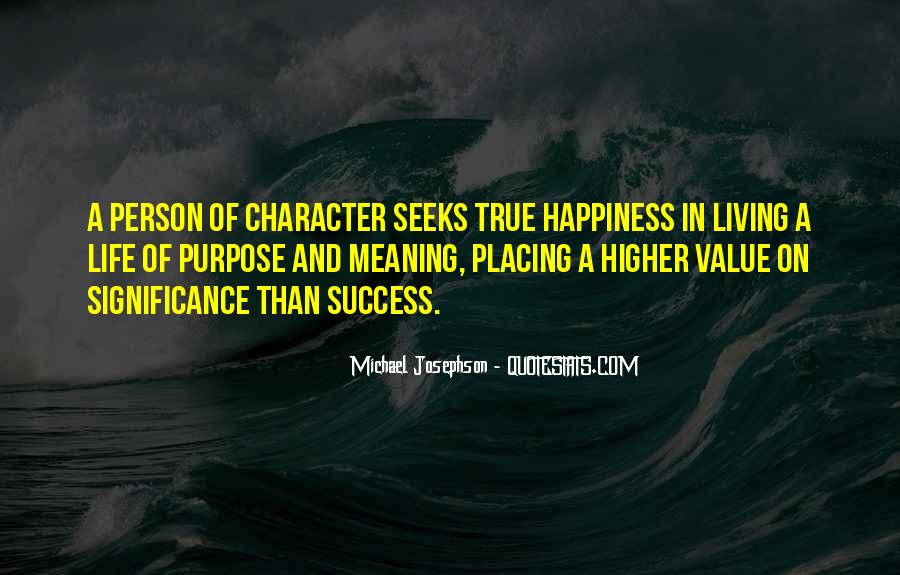 Quotes About A Life Of Purpose #118795