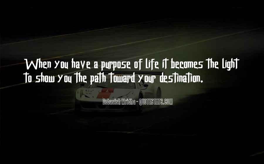 Quotes About A Life Of Purpose #119374