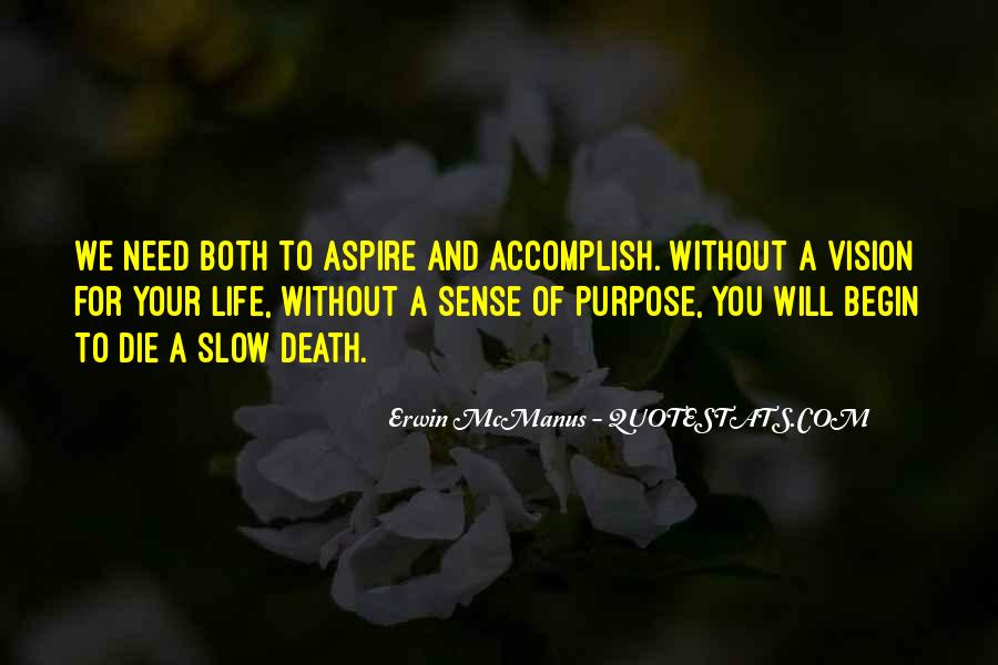Quotes About A Life Of Purpose #193677