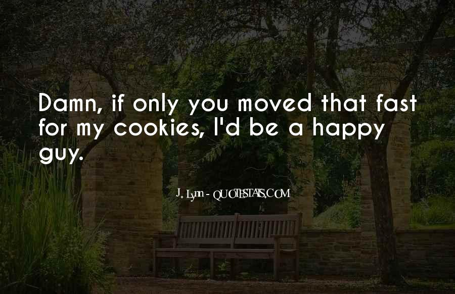 So Happy I Moved On Quotes #1225985