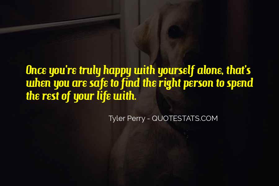 So Happy With My Life Right Now Quotes #169016