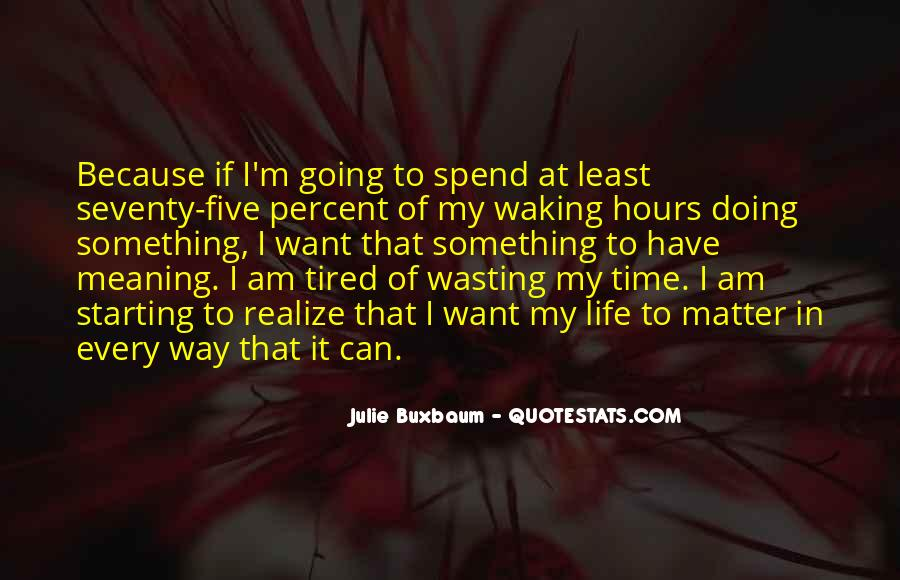So Tired All The Time Quotes #128411