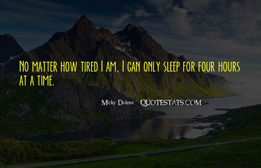 So Tired All The Time Quotes #243619