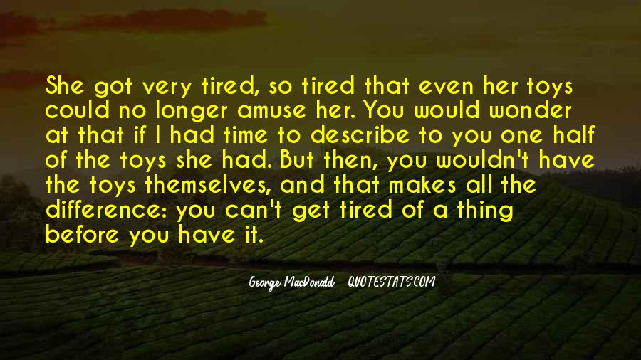 So Tired All The Time Quotes #344549