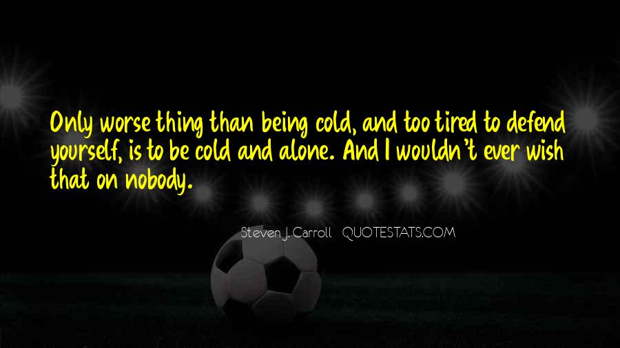 Top 25 So Tired Being Alone Quotes Famous Quotes Sayings About So