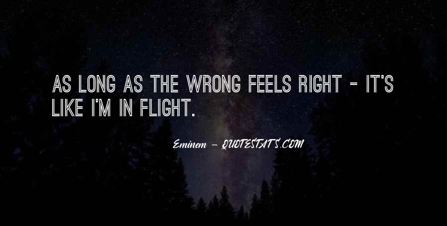 So Wrong But It Feels So Right Quotes #496887