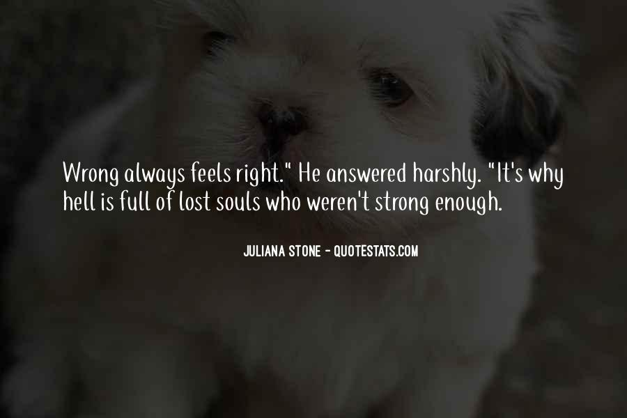 So Wrong But It Feels So Right Quotes #530365