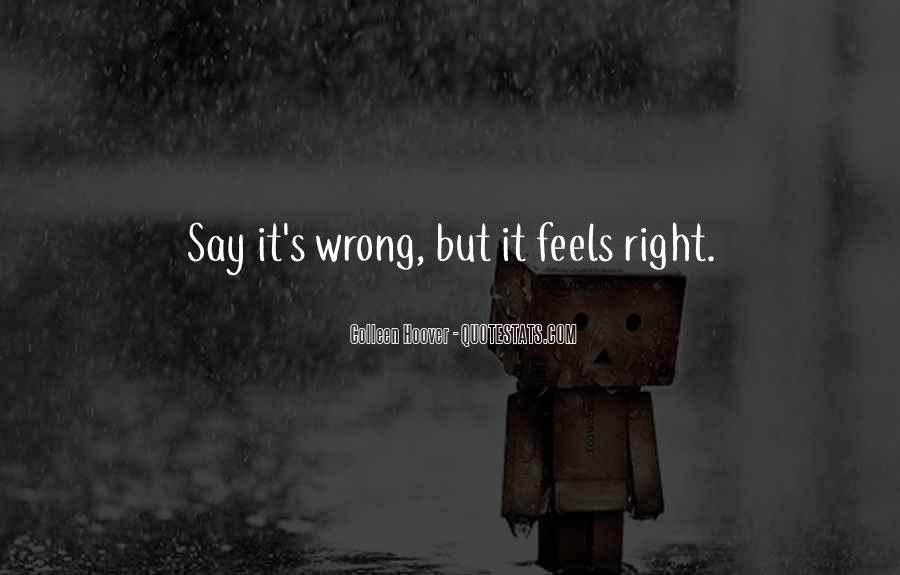 So Wrong But It Feels So Right Quotes #726111