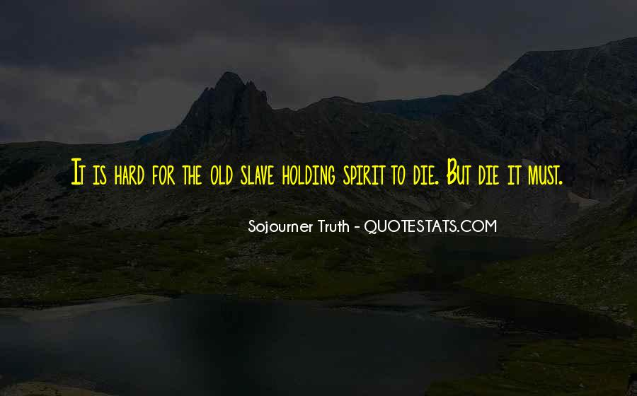 Sojourner Quotes #254144
