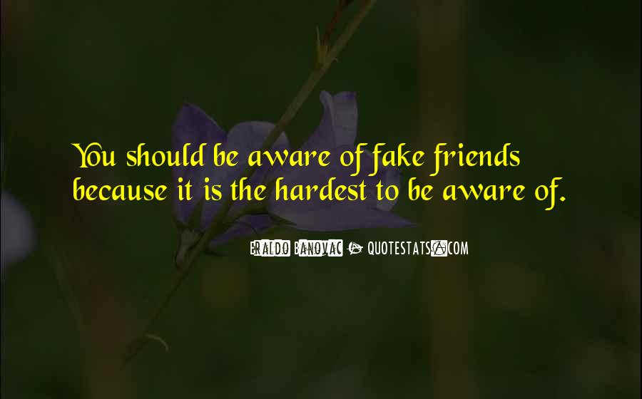 Some Friends Are Fake Quotes #194822