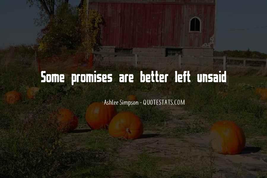 Some Things Are Better Off Unsaid Quotes #151875