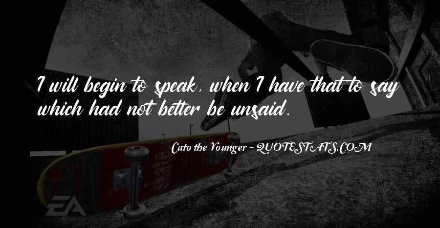Some Things Are Better Off Unsaid Quotes #1569671