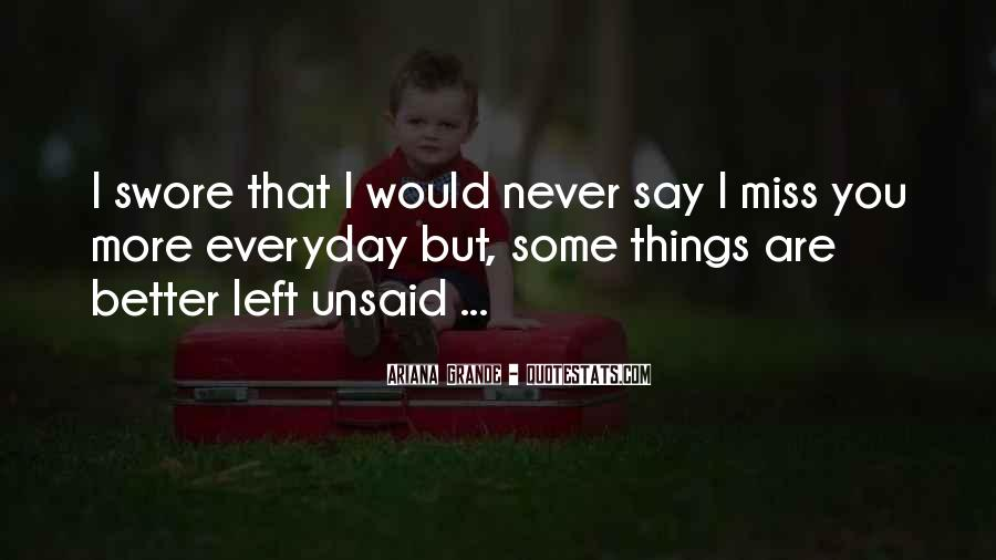 Some Things Are Better Off Unsaid Quotes #357265