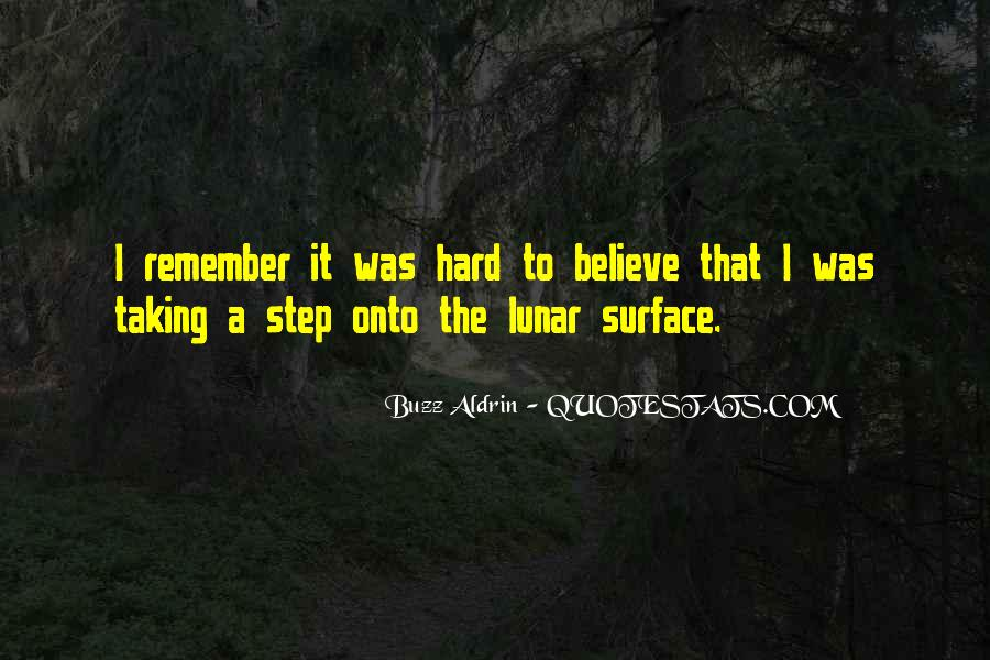 Some Things Are Hard To Believe Quotes #83705