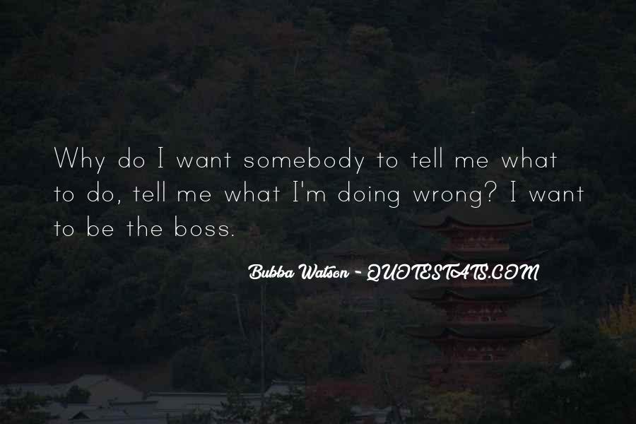 Somebody Tell Me Why Quotes #193919