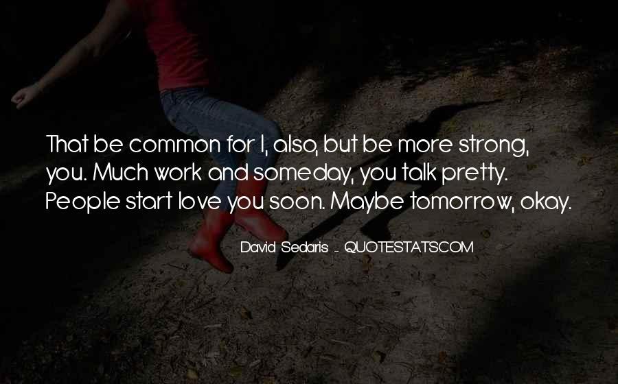 Someday I'll Be Okay Quotes #1410947