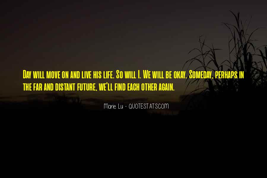 Someday I'll Be Okay Quotes #997906