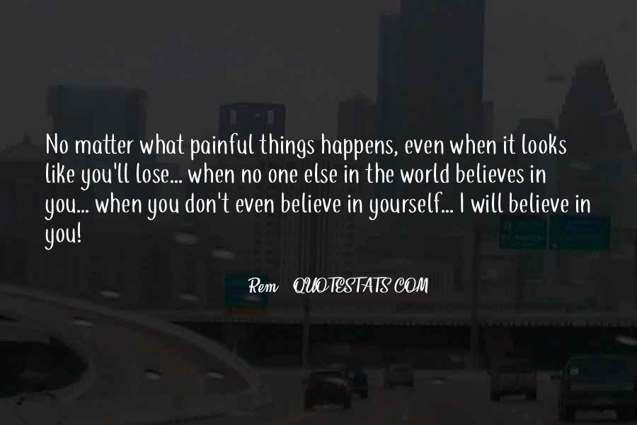 Someone Believes In You Quotes #48885