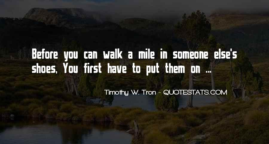 Top 33 Someone Else Shoes Quotes Famous Quotes Sayings About