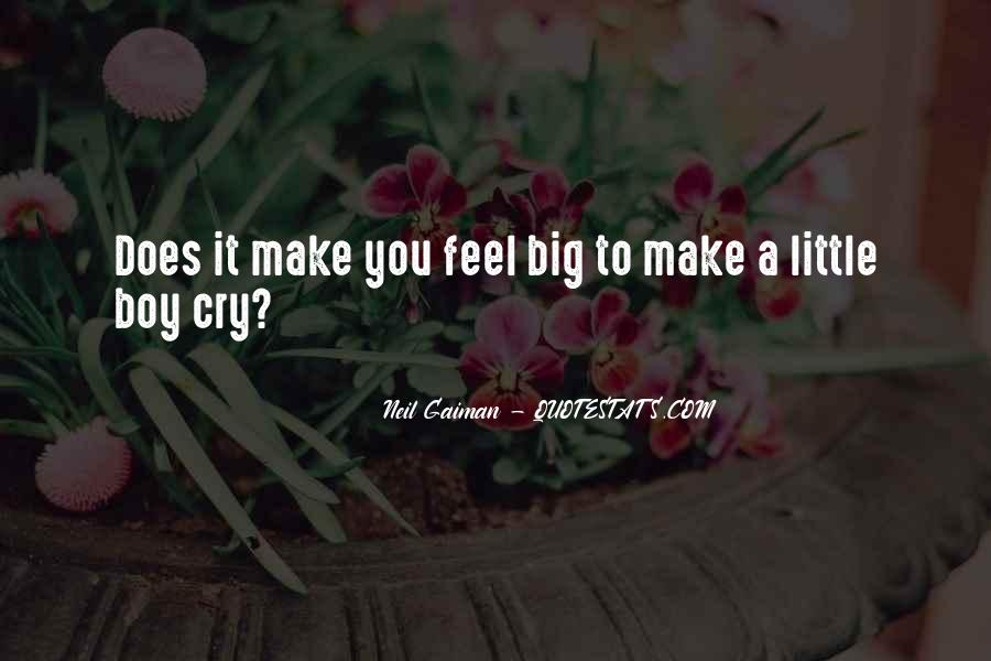 Someone Make Me Cry Quotes #137800