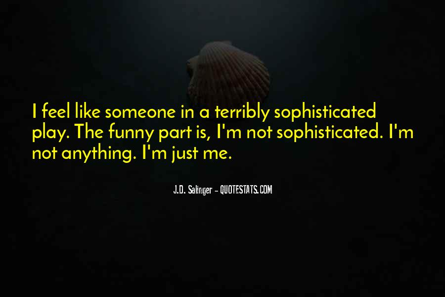 Someone Not Like Me Quotes #691593
