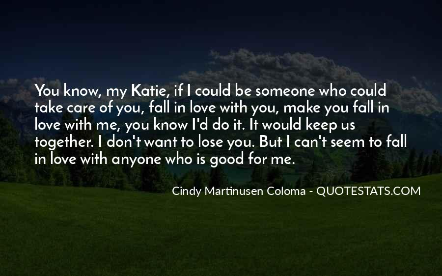 Someone To Take Care Of Me Quotes #1531861