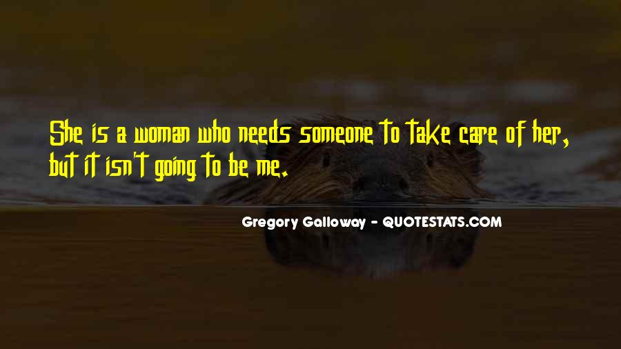 Someone To Take Care Of Me Quotes #579180