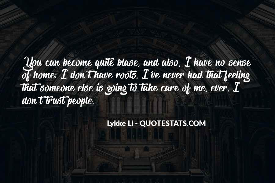Someone To Take Care Of Me Quotes #730905