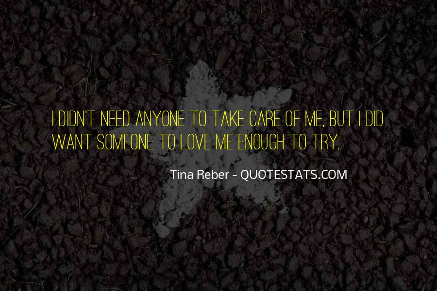 Someone To Take Care Of Me Quotes #868546