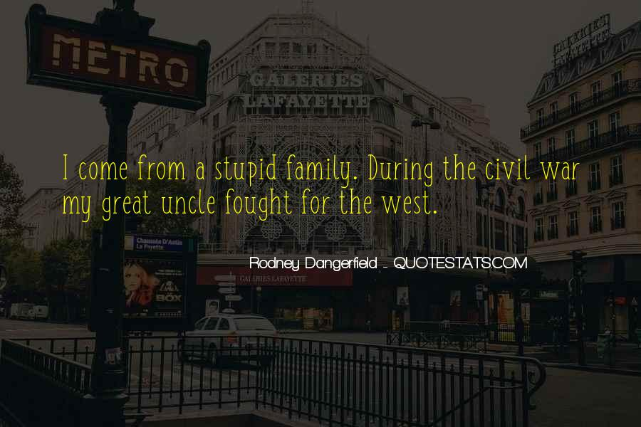 Quotes About Stupid Family #1062666