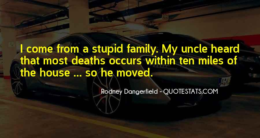 Quotes About Stupid Family #1782306