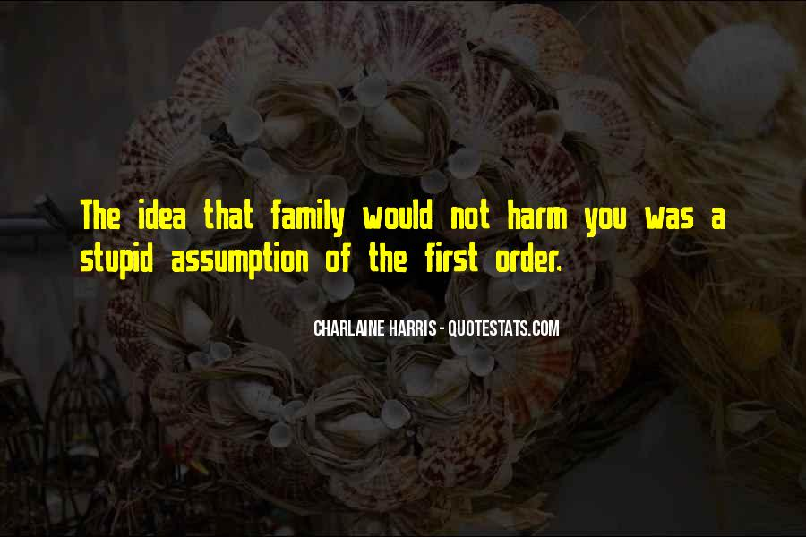 Quotes About Stupid Family #476904