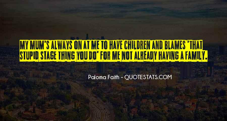 Quotes About Stupid Family #557972