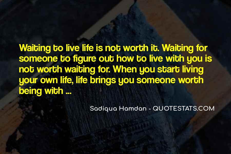 Someone Worth Quotes #10016