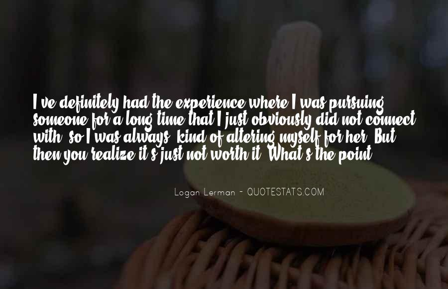 Someone Worth Quotes #166493
