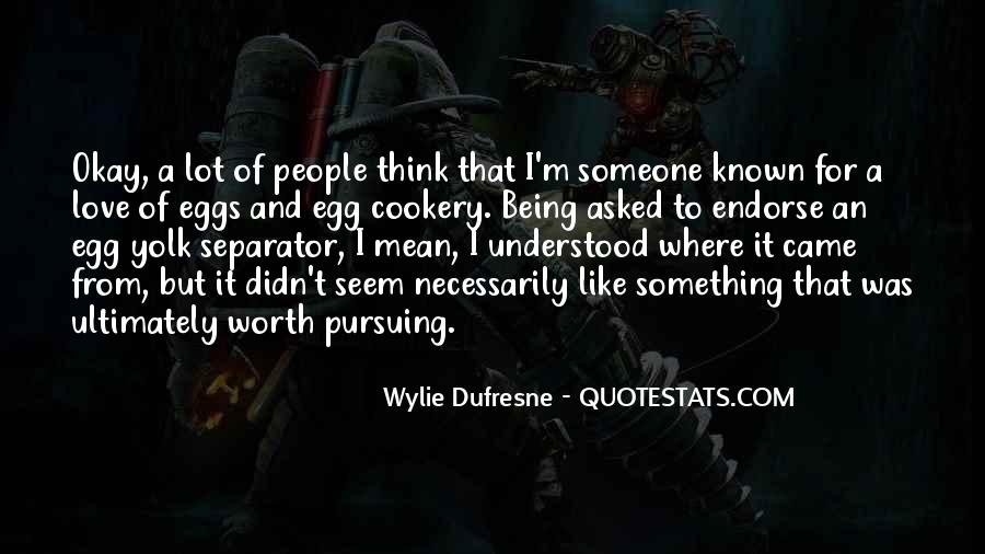 Someone Worth Quotes #297035