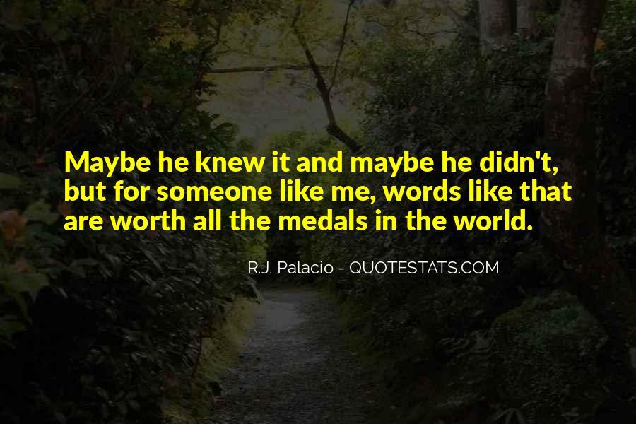 Someone Worth Quotes #414818