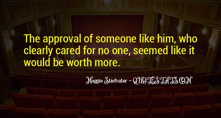 Someone Worth Quotes #424906