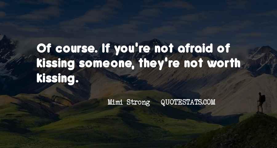 Someone Worth Quotes #503971