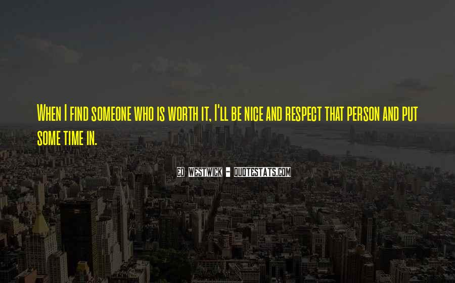 Someone Worth Quotes #508134
