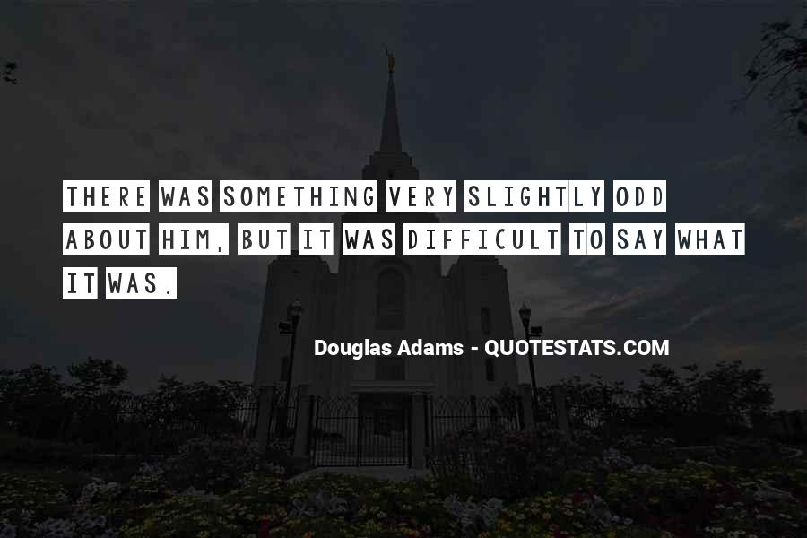 Something About Him Quotes #152304